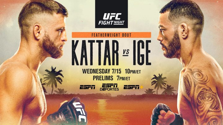 Watch UFC Fight Night on ESPN Kattar Vs Ige 7/15/20